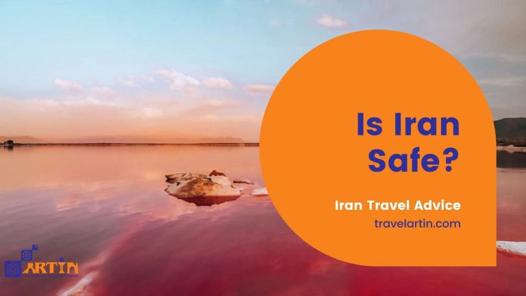Is it Safe to Travel to Iran? Artin Travel
