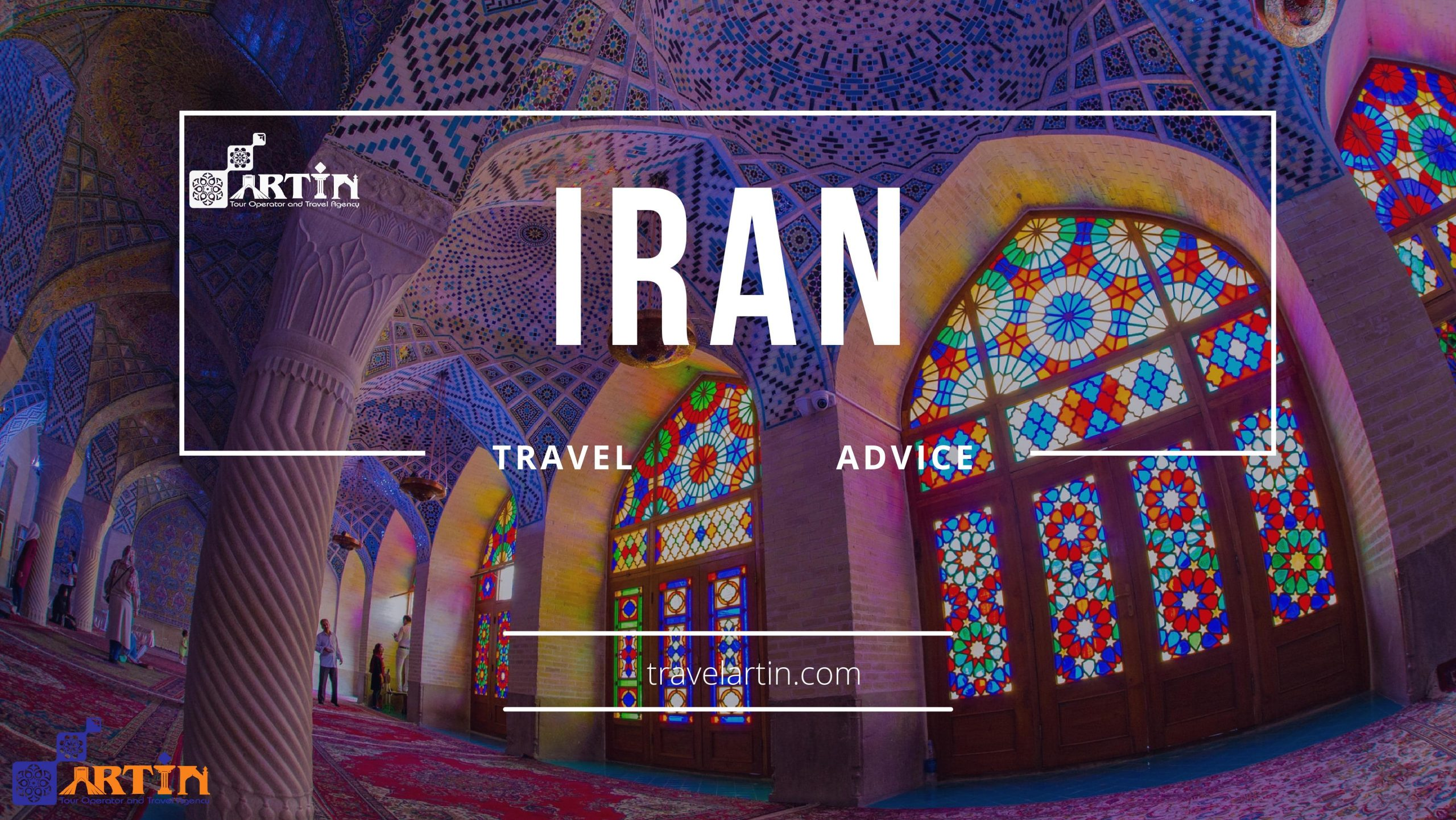 Travel Advice for Iran by Artin Travel