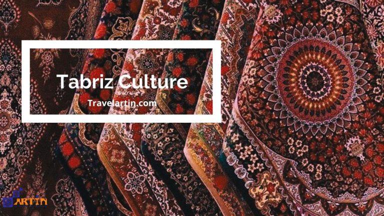 Tabriz culture Tabriz travel guide travelartin.com