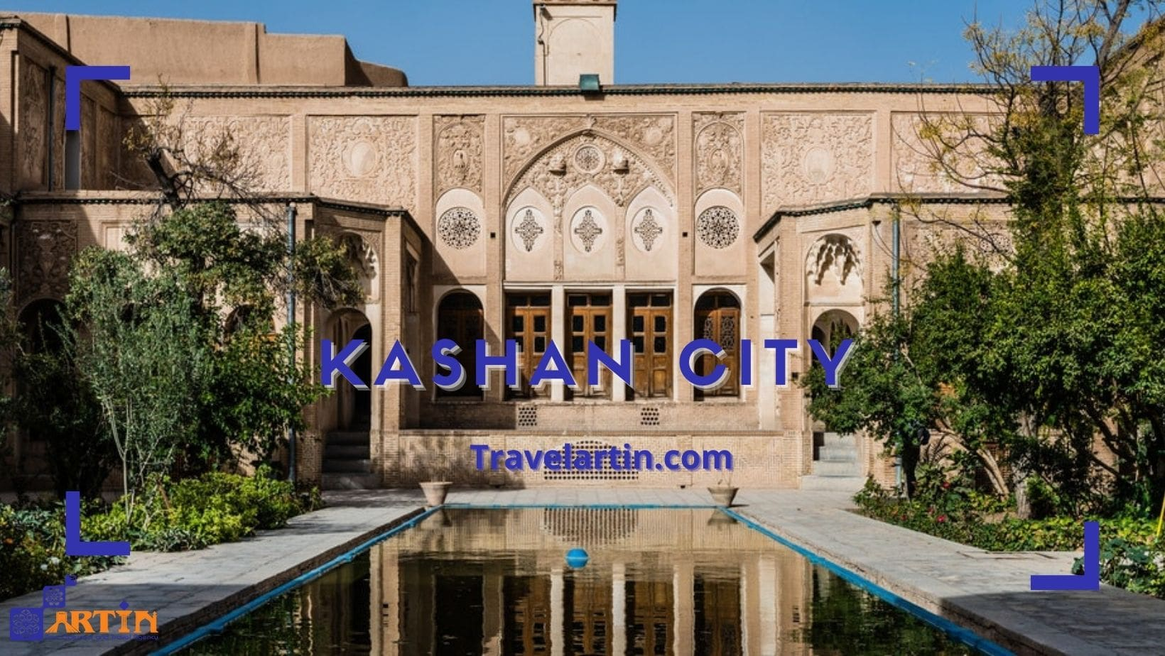 Kashan City in Iran Artin Travel