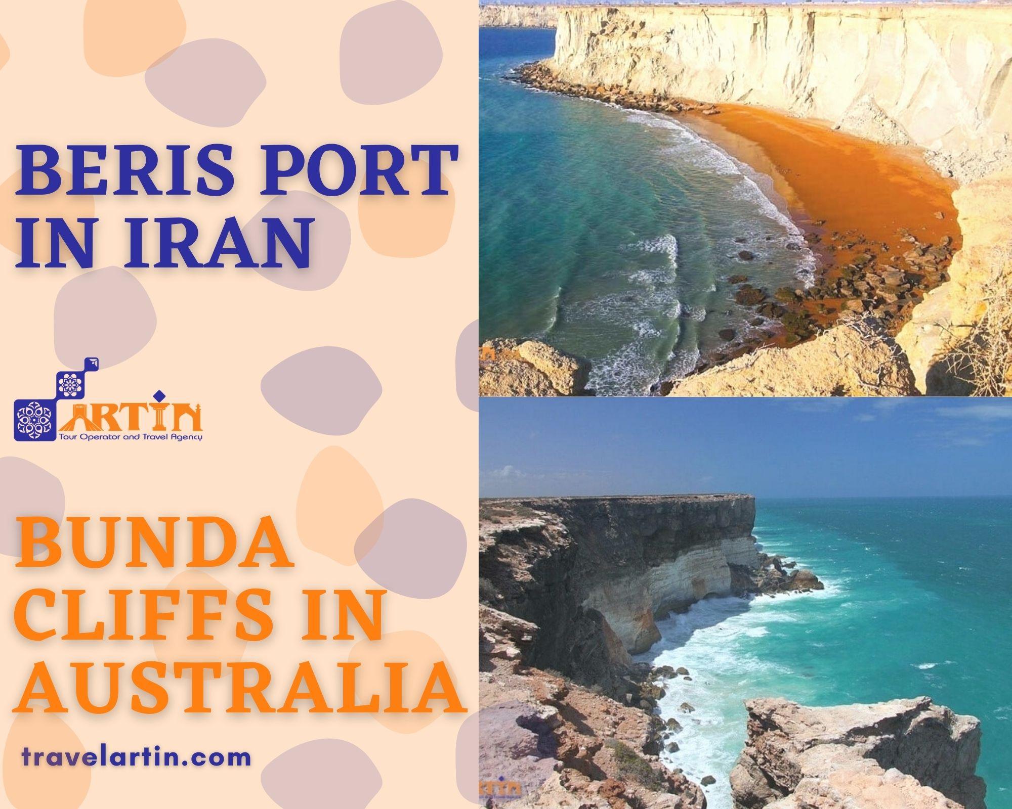 Beris port in Iran and Bunda cliffs in Australia