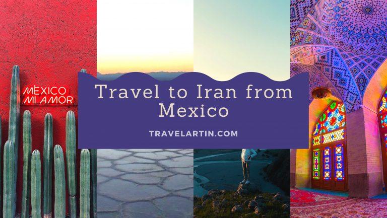 Trip to Iran from mexico tour Travelartin.com