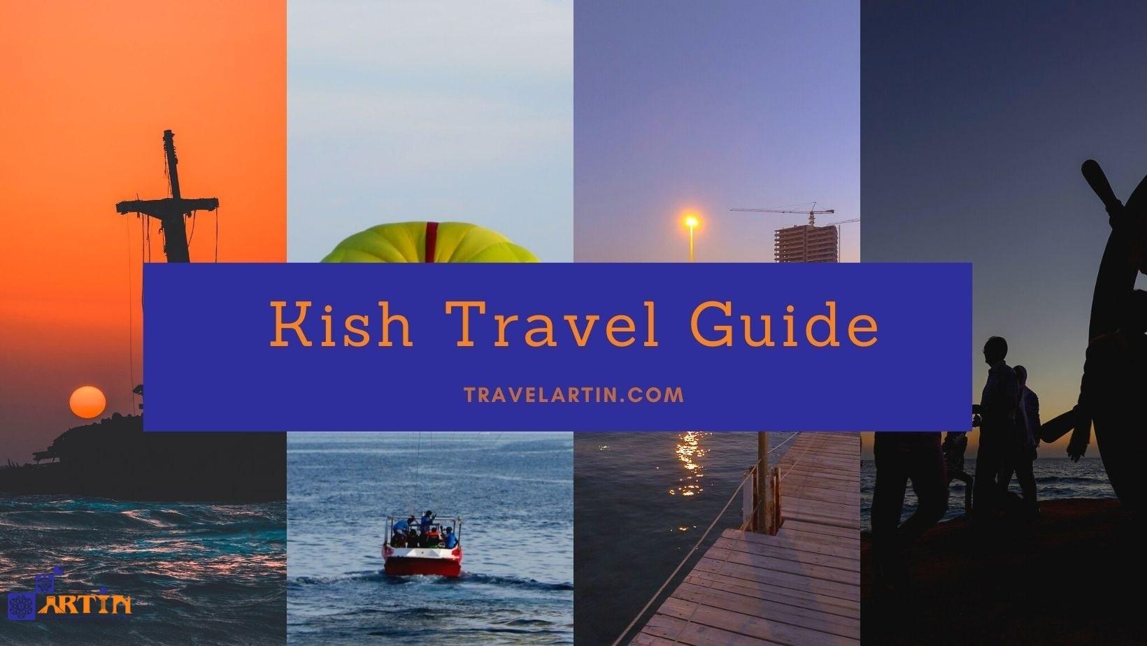 Kish travel guide travelartin.com